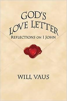 God s Love Letter Reflections on I John Will Vaus
