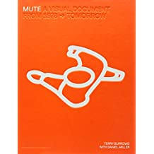 Mute: A Visual Document: From 1978 - Tomorrow