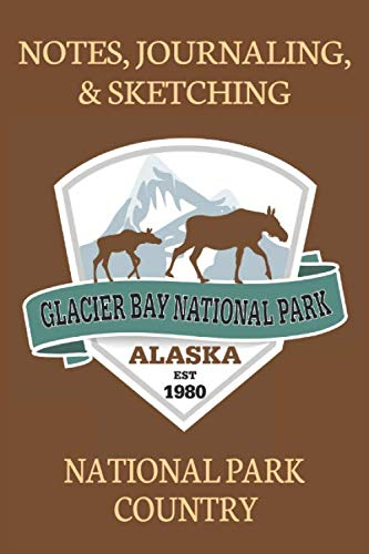 Notes Journaling & Sketching Glacier Bay National Park Alaska EST 1980: National Park Country Lined And Half Blank Pages For Writing and Sketching ... Field Notes. 120 pages 6 by 9 Convenient Size