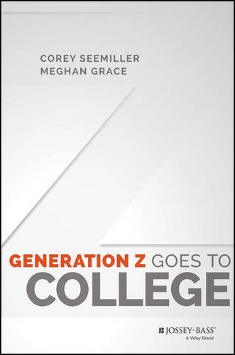 Generation Z Goes to College by Seemiller Corey Grace Meghan (2016-01-11) Hardcover