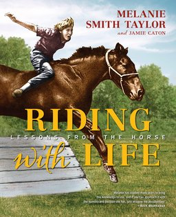 Riding with Life: Lessons from the Horse by Melanie Smith Taylor pdf epub