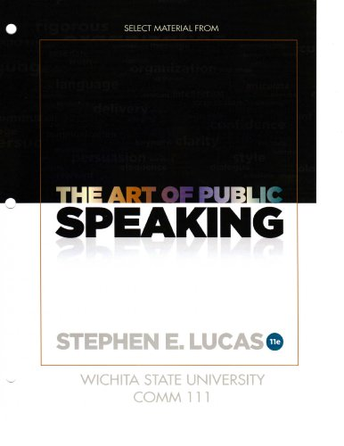eBook Select Material From The Art of Public Speaking, Eleventh Edition Wichita State University, COMM 111 by (Loose Leaf).pdf