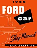 img - for THE STEP-BY-STEP 1956 FORD CAR & THUNDERBIRD FACTORY REPAIR SHOP & SERVICE MANUAL - INCLUDES: Ford Fairlane, Crown Victoria, Courier, Ranch Wagon, Country Squire and Thunderbird 56 book / textbook / text book