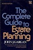 The Complete Guide to Estate Planning, John J. Gargan, 0131598635