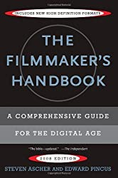 By Steven Ascher - The Filmmaker's Handbook: A Comprehensive Guide for the Digital Age (8.5.2007)