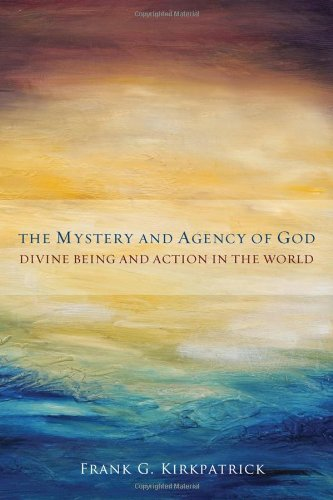 The Mystery and Agency of God: Divine Being and Action in the World ebook