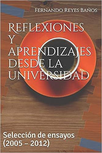 Cipriano Munoz Banos.Amazon Com Reflexiones Y Aprendizajes Desde La Universidad