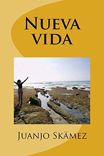 Nueva vida (Spanish Edition) by [Skämez, Juanjo]