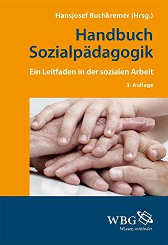 Handbuch Sozialpädagogik: Ein Leitfaden in der Sozialen Arbeit (German Edition)