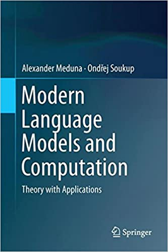 Modern Language Models and Computation: Theory with Applications