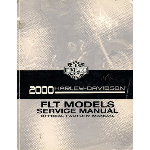 Official Factory Service Manual (2000 Harley Davidson FLT Models Official Factory Service Manual)