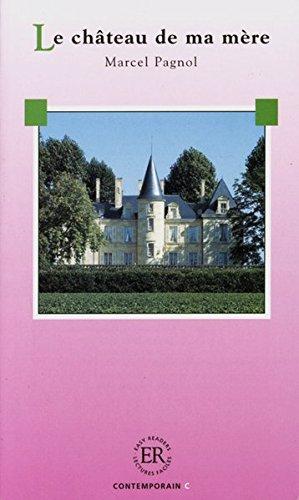Le château de ma mère: Französische Lektüre für das 3, 4. Lernjahr (Easy Readers (Französisch))