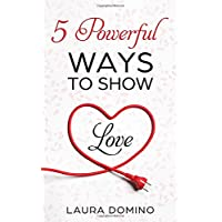 5 Powerful Ways to Show Love