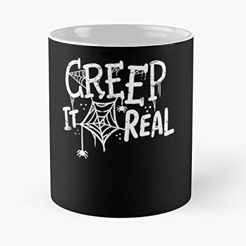 Creep It Real Halloween Costume Funny Saying Pun - 11 Oz Coffee Mugs Unique Ceramic Novelty Cup, The Best Gift For Halloween.]()