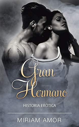 GRAN HERMANO: Historia Erótica por Miriam Amor