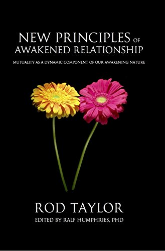 Components Rod - New Principles of Awakened Relationship: Mutuality as a Dynamic Component of Our Awakening Nature