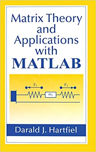 Matrix Theory and Applications with MATLAB: Darald J