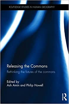Book Releasing the Commons: Rethinking the futures of the commons (Routledge Studies in Human Geography)