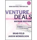[(Venture Deals: Be Smarter Than Your Lawyer and Venture Capitalist )] [Author: Brad Feld] [Jan-2013]