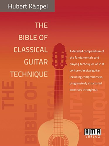 The Bible of Classical Guitar Technique (English and German Edition)