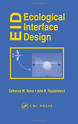 Ecological Interface Design -  Catherine M. Burns, Hardcover