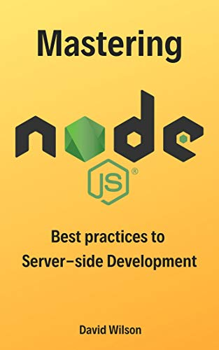 Mastering Node.js: Best practices to Server-side Development