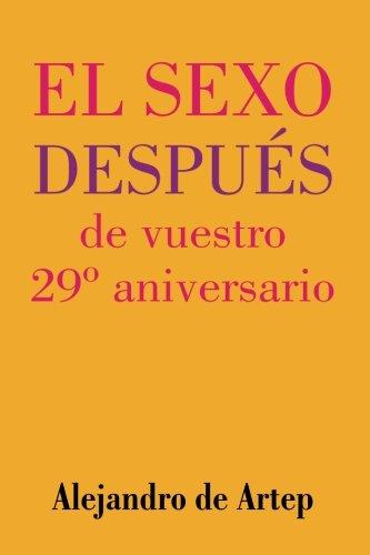 Sex After Your 29th Anniversary  - El sexo después de vuestro 29º aniversario [de Artep, Alejandro] (Tapa Blanda)