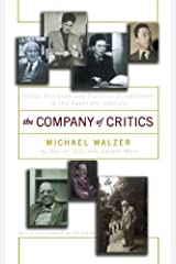 The Company Of Critics: Social Criticsm And Political Commitment In The Twentieth Century Kindle Edition