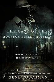 The Case of the Bourbon Street Hustler: A Jonas Watcher Detective Mystery Adventure