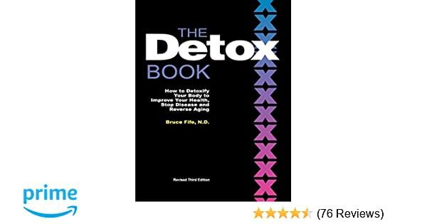 The detox book how to detoxify your body to improve your health the detox book how to detoxify your body to improve your health stop disease and reverse aging 9780941599894 medicine health science books amazon fandeluxe Choice Image
