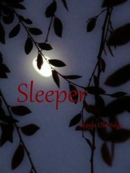 Sleeper (Sleeper Series Book 1) by [Oldridge, Kayla]