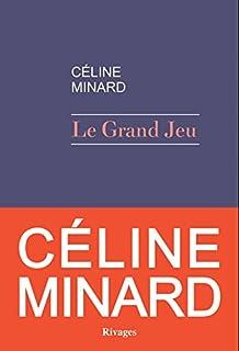Le grand jeu, Minard, Céline