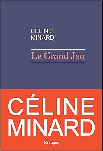 Céline Minard - Le grand jeu (2016)