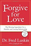 Forgive for Love, Frederic Luskin, 006123494X