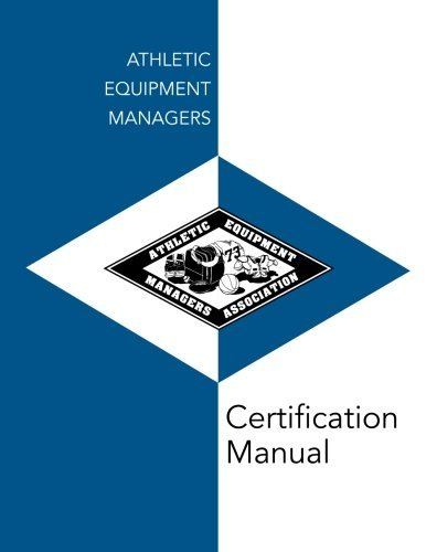 Athletic Equipment Managers Certification Manual by Dale Strauf (2014-06-30)