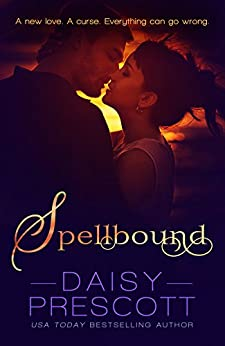 Spellbound: A magical sequel to Bewitched by [Prescott, Daisy]