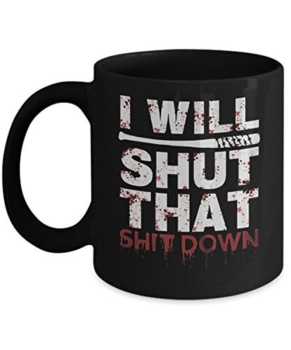 I Will Shut That Down (B):Trinkets & Novelty - Walking Dead Merchandise. This 11-oz Negan Walking Dead Coffee Mug - Lucille Rick Grimes Daryl Glenn Ezekiel Cocoa Mug Cup is Perfect Gift for any Fan