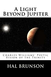 A Light Beyond Jupiter: Charles Williams' Poetic Vision of the Trinity