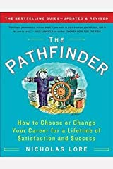 Nicholas Lore: The Pathfinder : How to Choose or Change Your Career for a Lifetime of Satisfaction and Success (Paperback - Revised Ed.); 2012 Edition