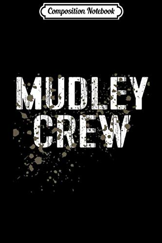 Composition Notebook: Mud Run Team Marathon Runner 5K Gift Mudley Crew Premium  Journal/Notebook Blank Lined Ruled 6x9 100 Pages