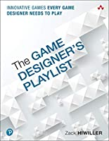 The Game Designer's Playlist: Innovative Games Every Game Designer Needs to Play Front Cover