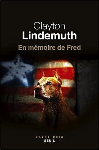 En mémoire de Fred de Clayton Lindemuth 2017