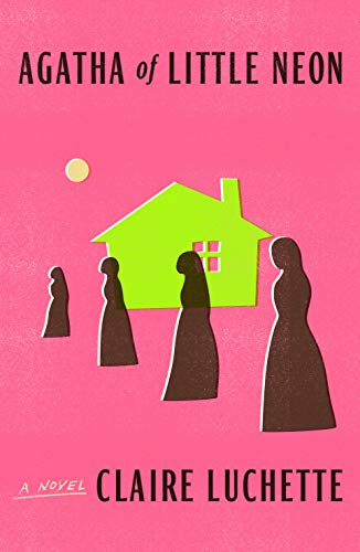 Agatha of Little Neon: A Novel