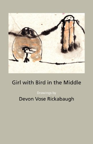 Girl with Bird in the Middle by Rickabaugh, Devon Vose (2011) Paperback