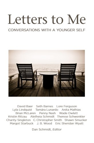 Letters to Me: Conversations with a Younger Self