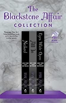 The Blackstone Affair Collection: Naked, All In, and Eyes Wide Open by [Miller, Raine]