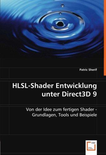 HLSL-Shader Entwicklung unter Direct3D 9: Von der Idee zum fertigen Shader - Grundlagen, Tools und Beispiele (German Edition) by VDM Verlag Dr. Müller