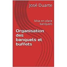 Organisation des banquets et buffets: Mise en place banquets (French Edition)