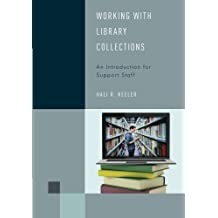 Working with Library Collections: An Introduction for Support Staff
