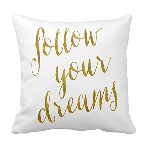 JGArtStore Follow Your Dreams Quote Faux Gold Foil Metallic 2418 Pillow Case Cushion Cover Home Sofa Decorative 18 X 18 Inch